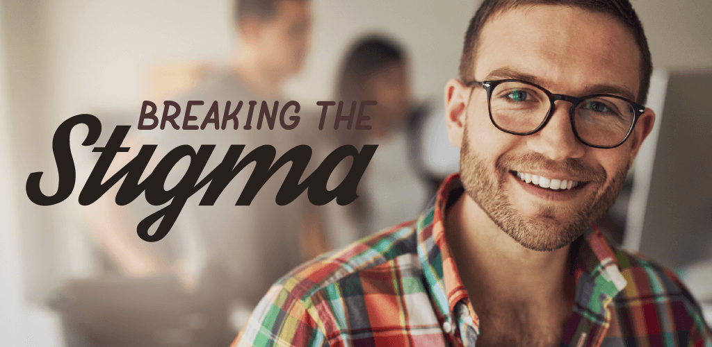 An image with a man smiling with breaking the stigma text